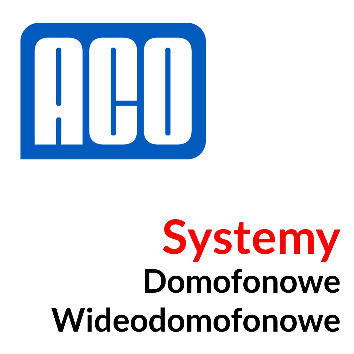 Systemy domofonowe i wideodomofonowe ACO